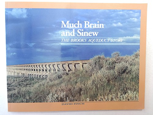 9780969726609: Much Brain and Sinew : The Brooks Aqueduct Story