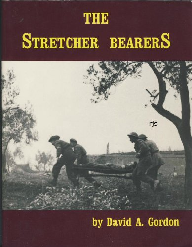 The Stretcher Bearers: Gordon, David A.
