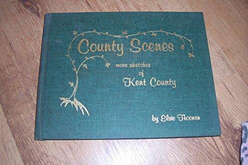 County Scenes: More Sketches of Kent County.: Thoonen, Elsie