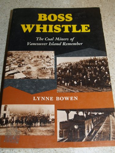 9780969740711: Boss Whistle: The Coal Miners of Vancouver Island Remember