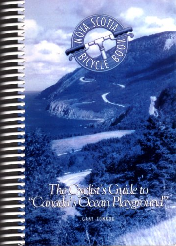 The Cyclist's Guide to Canada's Ocean Playground (Nova Scotia Bicycle Book) Gary Conrod