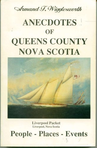 Anecdotes of Queens County, N. S.