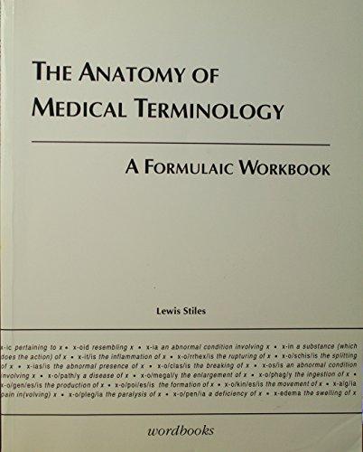 9780969749707: Anatomy of Medical Terminology a Formulaic Workbook