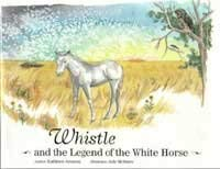 9780969752219: Whistle and the legend of the white horse