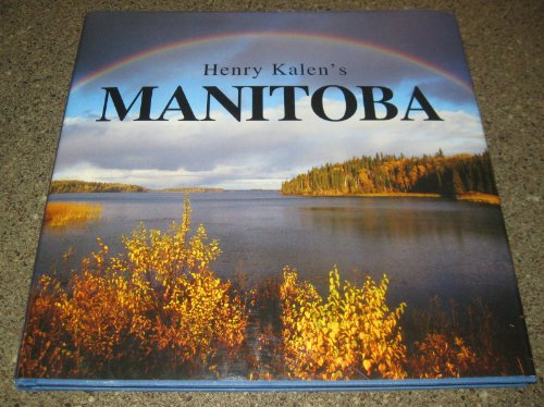 Henry Kalen's Manitoba: Kalen, Henry