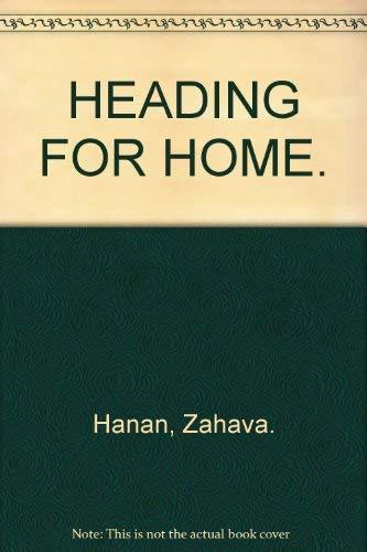 HEADING FOR HOME. SIGNED: Zahava Hanan
