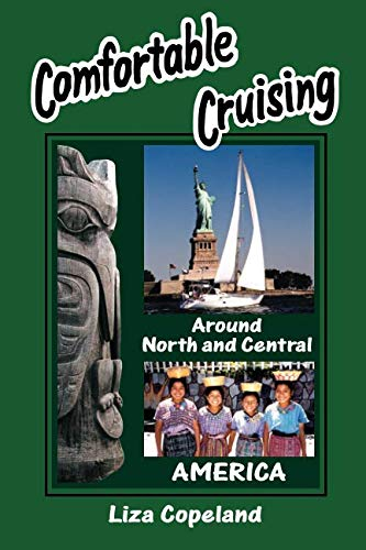 9780969769040: Comfortable Cruising, Around North and Central America