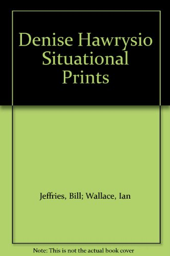 Denise Hawrysio Situational Prints: Jeffries, Bill; Wallace,