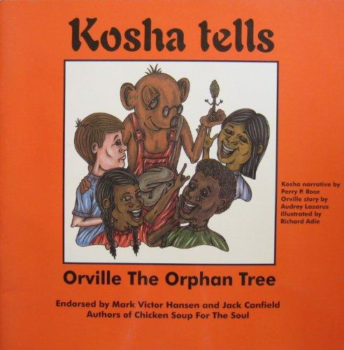 Kosha Tells: Orville the Orphan Tree: Perry Rose, Audrey