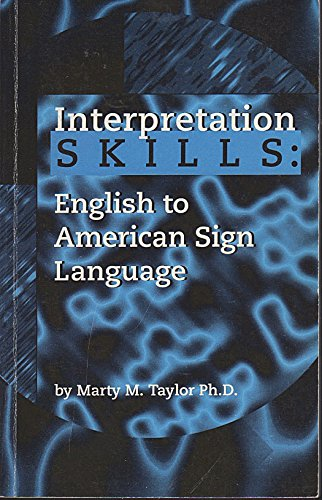 Interpretation Skills : English to American Sign: Taylor, Marty M.