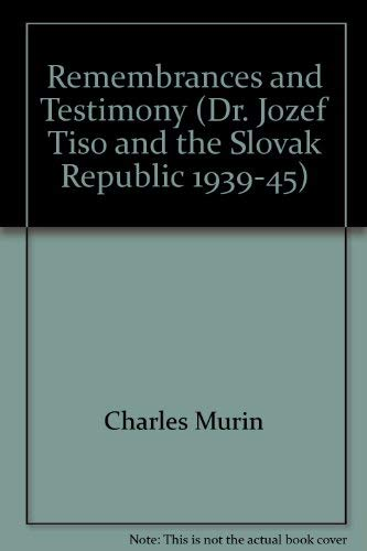 9780969779803: Remembrances and Testimony (Dr. Jozef Tiso and the Slovak Republic 1939-45)
