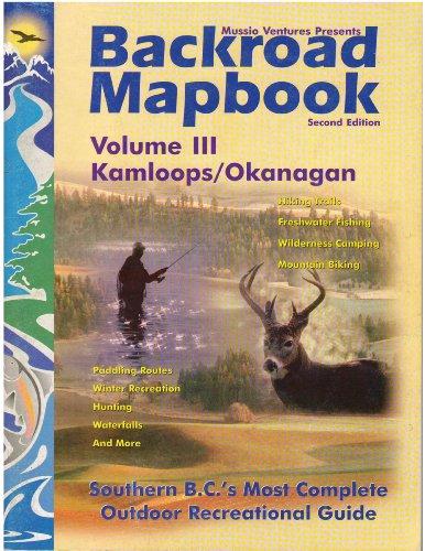 Backroad Mapbook, Vol. 3: Kamloops / Okanagan