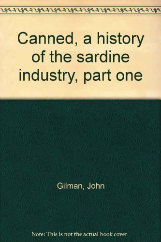 9780969793717: Canned, a history of the sardine industry, part one