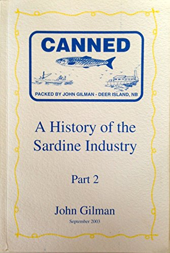 Canned: A History of the Sardine Industry: Part 2: Gilman, John