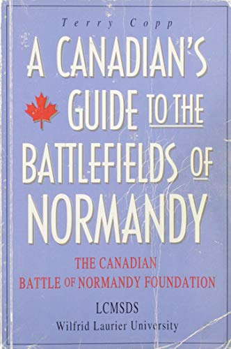9780969795506: A Canadian's guide to the battlefields of Normandy