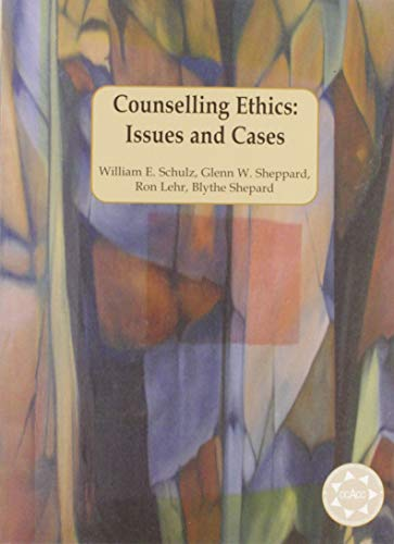 Counselling Ethics: Issues and Cases: William E. Schulz,