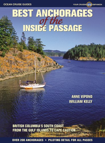 9780969799177: Best Anchorages of the Inside Passage: British Columbia's South Coast from the Gulf Islands to Cape Caution
