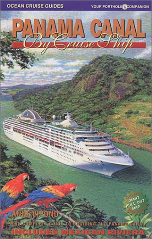 9780969799184: Panama Canal by Cruise Ship: The Complete Guide to Cruising the Panama Canal