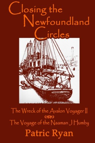 9780969800316: Closing The Newfoundland Circles: The Wreck of the Avalon Voyager