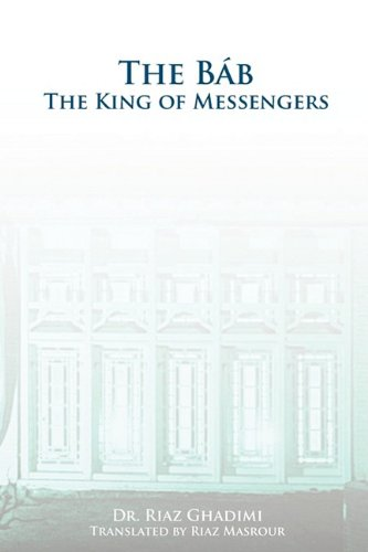 9780969802402: The Bab: The King of Messengers