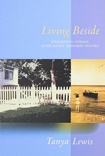 9780969806479: Living Beside: Performing Normal After Incest Memories Return