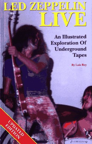 """9780969808015: """"Led Zeppelin"""" Live: An Illustrated Exploration of Underground Tapes"""