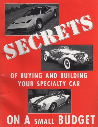 Secrets of Buying and Building Your Specialty Car on a Small Budget: Rudl, Corey