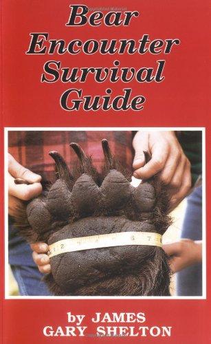 Bear Encounter Survival Guide: Shelton, James Gary