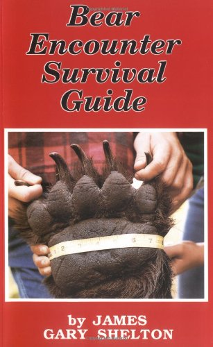 Bear Encounter Survival Guide: James Gary Shelton,