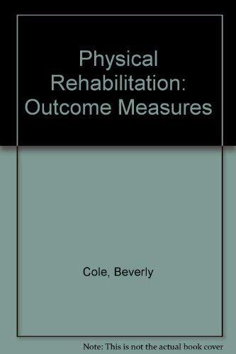9780969812203: Physical Rehabilitation: Outcome Measures