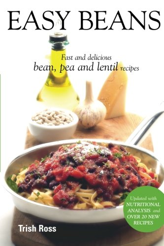 Easy Beans: Fast and Delicious Bean, Pea and Lenti