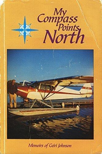 9780969829300: My compass points north: Memoirs of Geiri Johnson