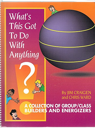 What's This Got to Do with Anything?: Jim Craigen; Chris