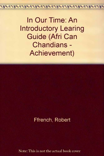 In Our Time: An Introductory Learing Guide (Afri Can Chandians - Achievement): Robert Ffrench