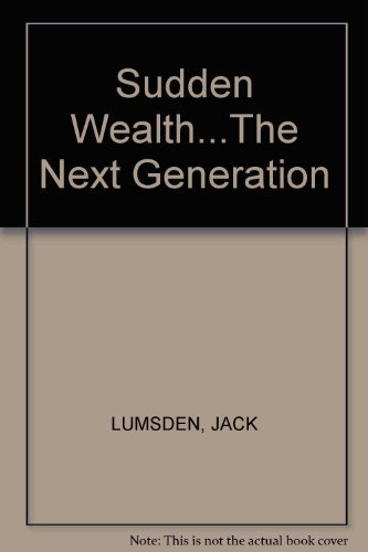 Sudden Wealth.The Next Generation: JACK LUMSDEN, SUE