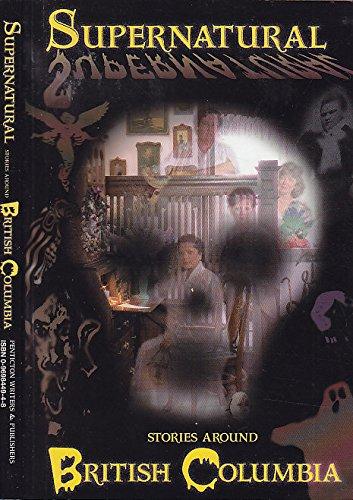 9780969844945: Supernatural Stories Around British Columbia