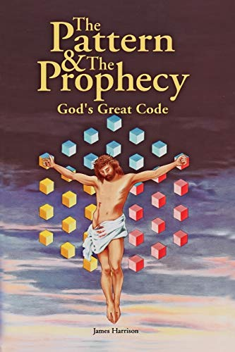 9780969851202: The Pattern & the Prophecy: God's Great Code