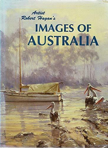 Artist Robert Hagan's images of Australia.: Robert Hagan
