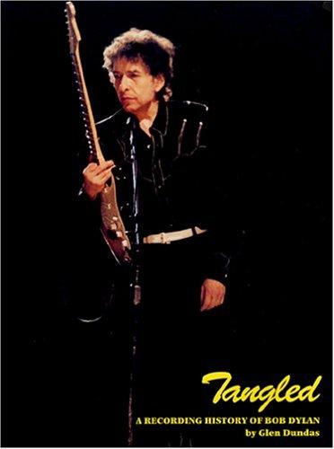 Tangled: A Recording History of Bob Dylan: Dundas, Glen