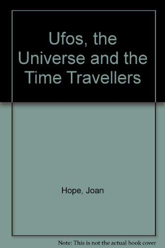 9780969860105: Ufos, the Universe and the Time Travellers