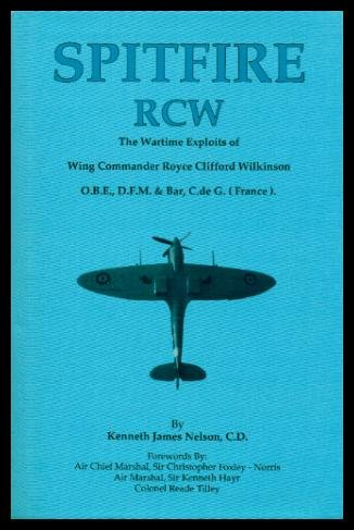 SPITFIRE RCW - The Wartime Exploits of: Nelson, Kenneth James