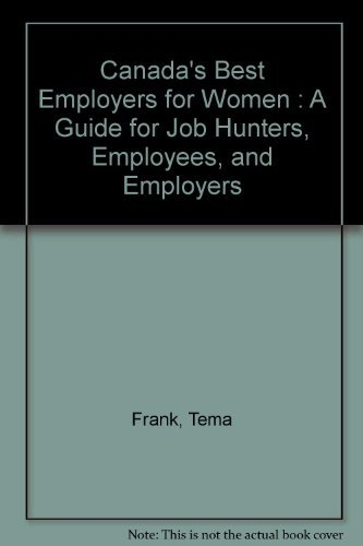 9780969873709: Canada's Best Employers for Women : A Guide for Job Hunters, Employees, and Employers