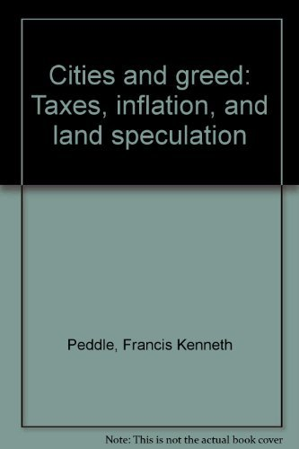9780969881209: Cities and greed: Taxes, inflation, and land speculation