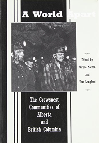 A World Apart: The Crowsnest Communities of: Wayne Norton, Tom