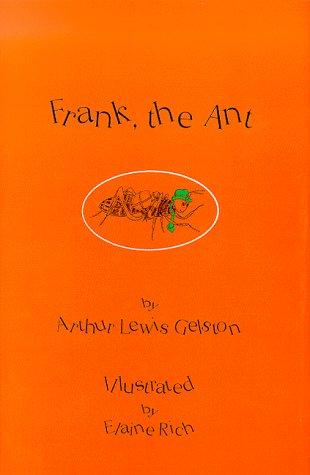 Frank, the Ant: Gelston, Arthur Lewis