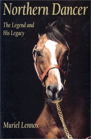 9780969902515: Northern Dancer: The Legend and His Legacy