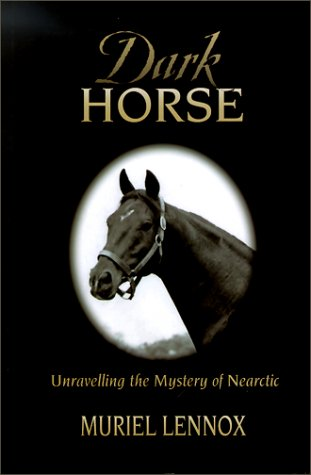 9780969902522: Dark Horse: Unraveling the Mystery of Nearctic