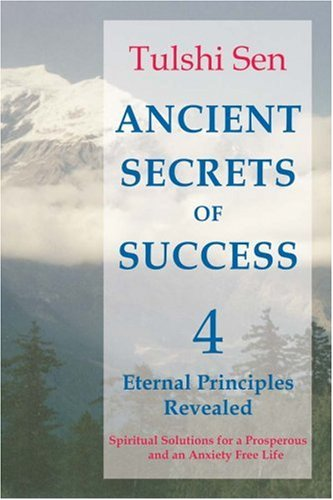 Ancient Secrets of Success: 4 Today's World: Sen, Tulshi