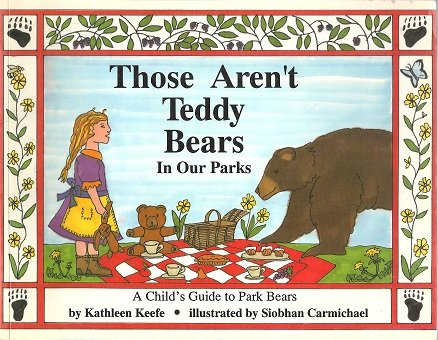 Those Aren't Teddy Bears in Our Parks: Kathleen; Carmichael Keefe