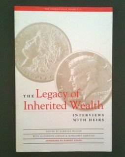 9780969919506: The legacy of inherited wealth: Interviews with heirs